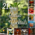 21 Must Try Classic Cocktails: Salty Dog, Negroni, Martini, Manhattan, Mai Tai, Irish Coffee, Horse's Neck, Buck's Fizz, Bloody Mary, Black and White Russian, Bacardi Cocktail, Americano, Rob Roy, Old Fashioned, Margarita, Long Island Iced Tea, Kamikaze, Harvey Wallbanger, Orgasm, Gin and Tonic, Cosmopolitan, Caipirinha, Bellini...