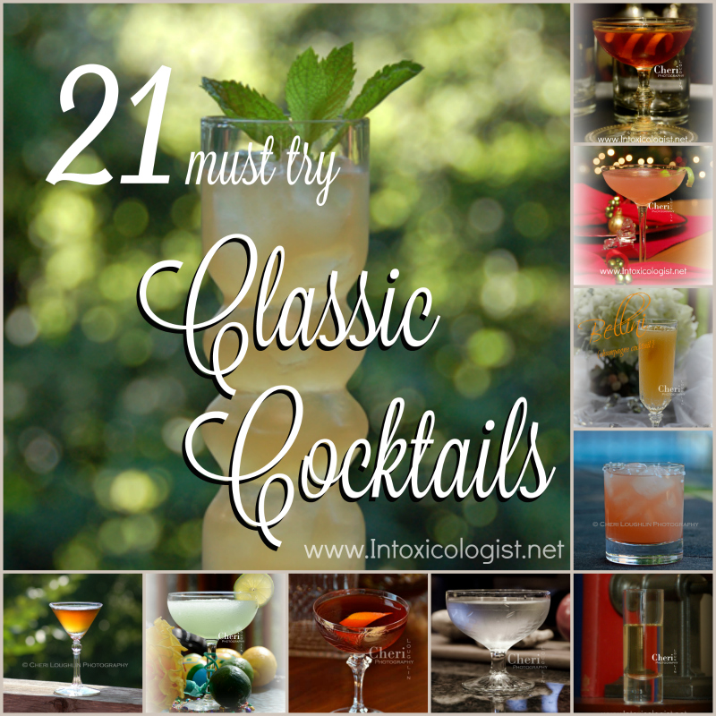 21 Must Try Classic Cocktail Recipes The Intoxicologist