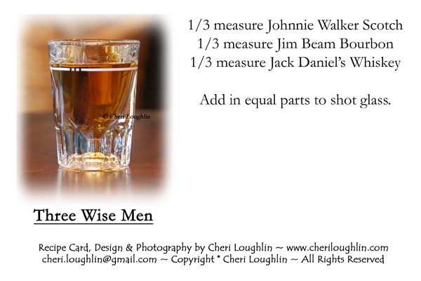 Three Wisemen Shot Recipe Card for personal use only. Right click to save to personal computer file. Print for personal use only - recipe card by Mixologist Cheri Loughlin, The Intoxicologist