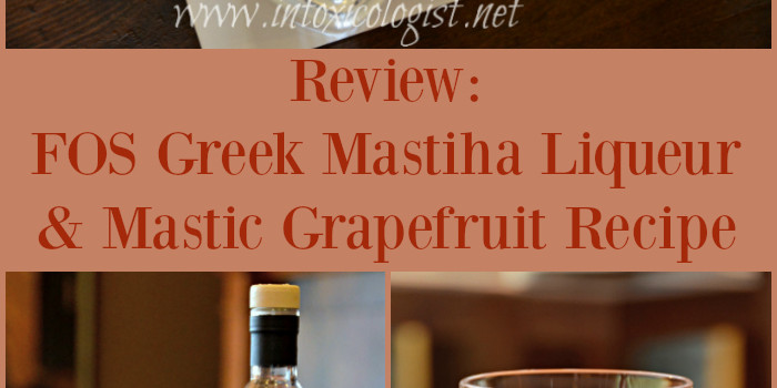 FOS Greek Mastiha Liqueur Review and Recipe
