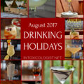 We can look forward to Whiskey Sour Day, Red Wine Day, and Birth of Champagne Day, IPA Day, Beer Day, Rum Day, and Aviation Day during the month of August 2017. For all the rest we can do our best to come up with cocktails that pair with the day. Can you just imagine S'mores Day! Let's get to it. Cheers!