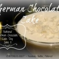 National German Chocolate Cake Day is June 11 - Have your cake and sip it too!