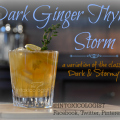 The Dark Ginger Thyme Storm variation of the Dark & Stormy with fresh lemon and dark ginger thyme syrup.