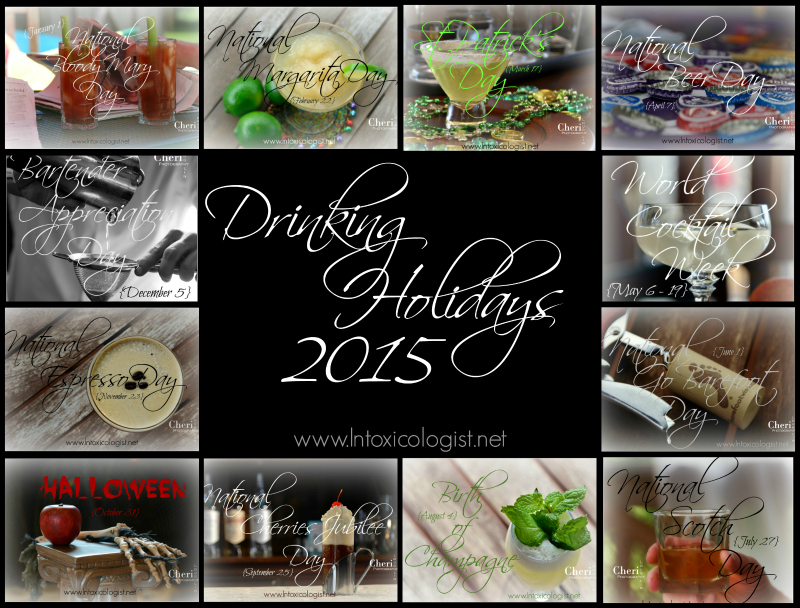 Drinking Holidays 2015 It's always a good day when there's a holiday. Where there's a holiday rest assured there is a shot, drink or cocktail to pair with it.
