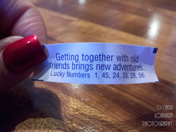 Fortune cookie fortune - Getting together with old friends brings new adventures