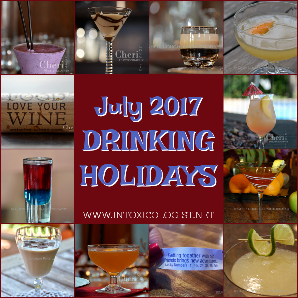 July 2017 is full of drinking and eating holidays. Don't miss out on all the fun. Pair a cocktail with every holiday!